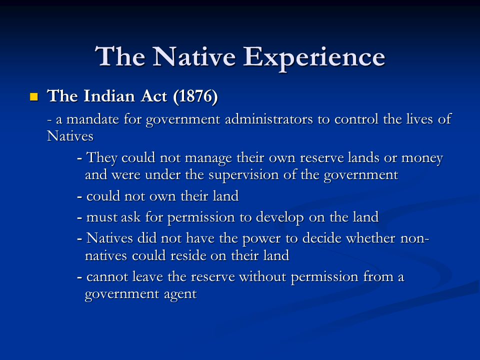 The Native Experience The Indian Act (1876)