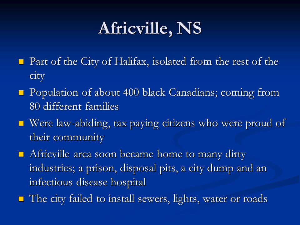 Africville, NS Part of the City of Halifax, isolated from the rest of the city.