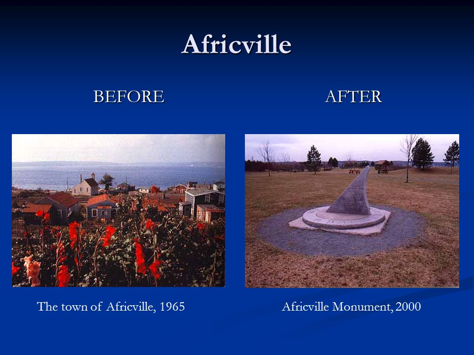 Africville BEFORE AFTER The town of Africville, 1965