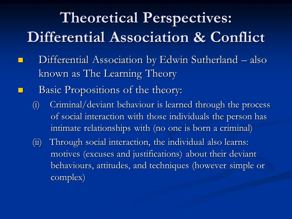 Theoretical Perspectives: Differential Association & Conflict