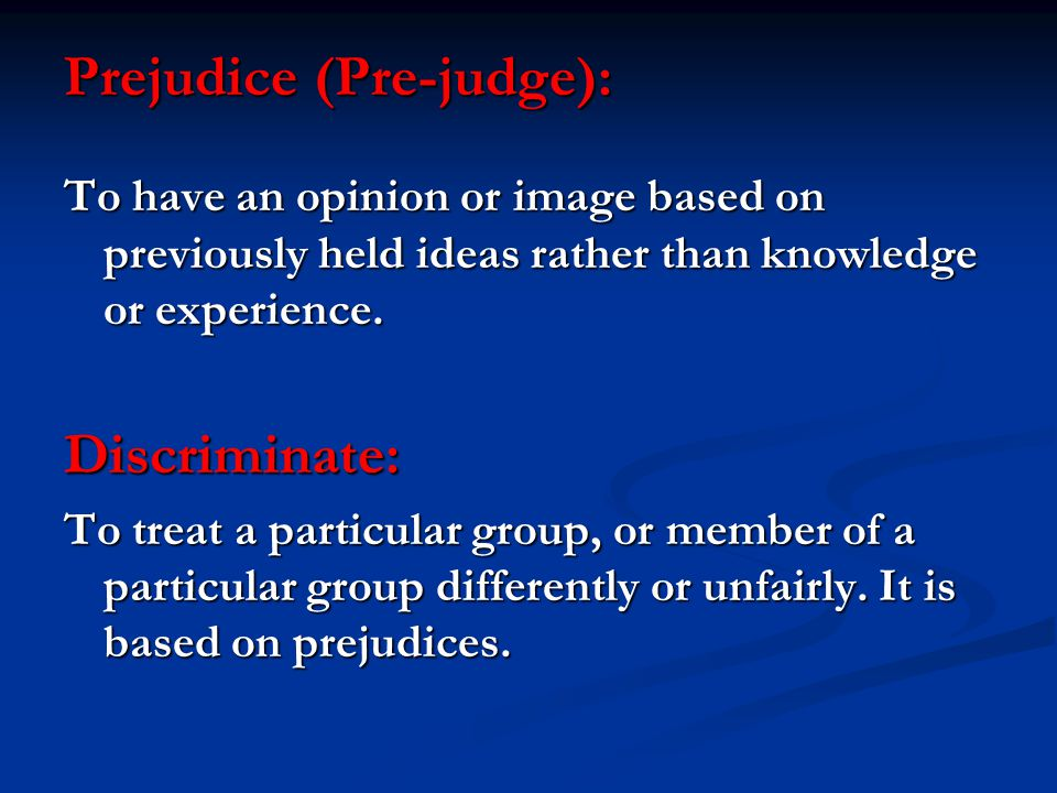 Prejudice (Pre-judge):