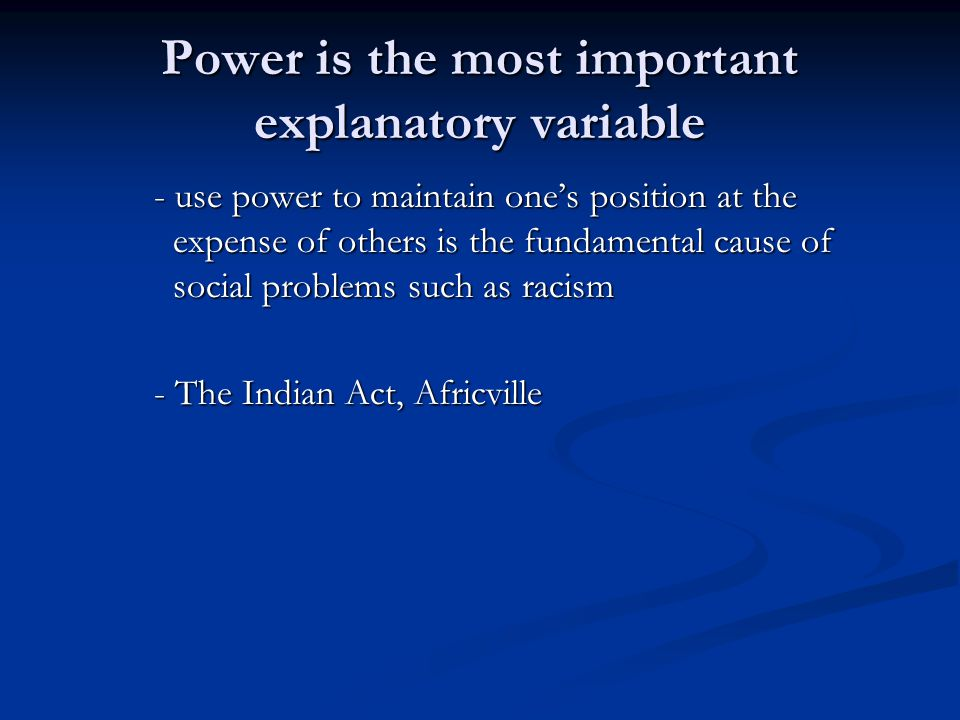 Power is the most important explanatory variable