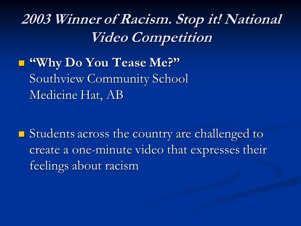 2003 Winner of Racism. Stop it! National Video Competition