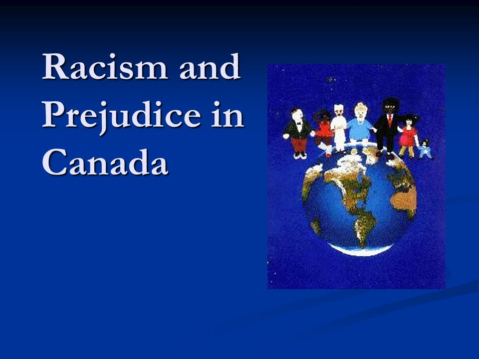 Racism and Prejudice in Canada