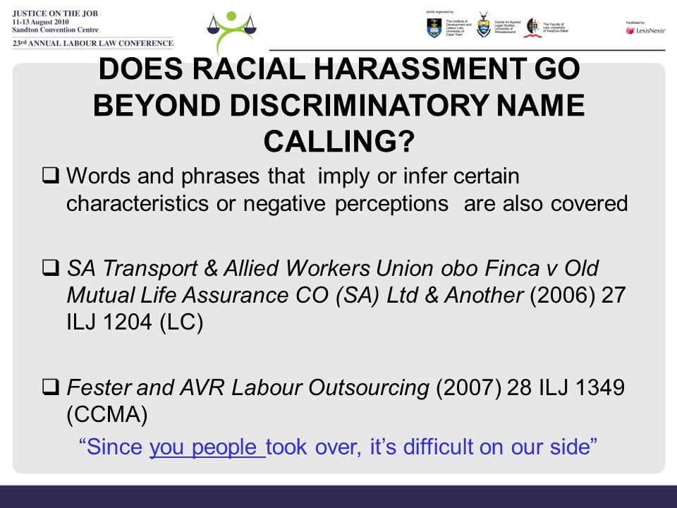 DOES RACIAL HARASSMENT GO BEYOND DISCRIMINATORY NAME CALLING
