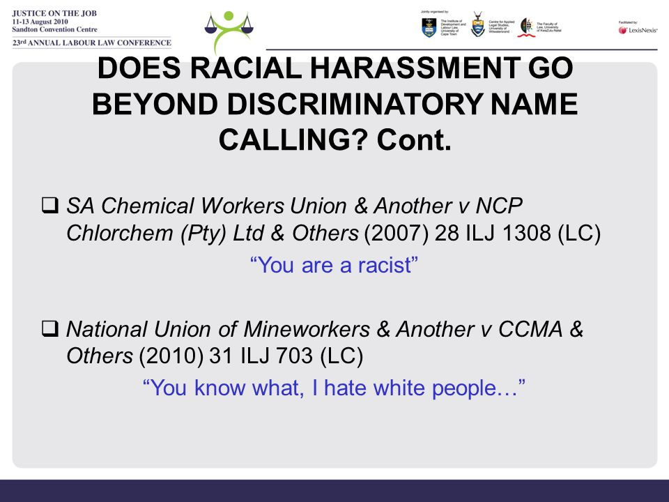 DOES RACIAL HARASSMENT GO BEYOND DISCRIMINATORY NAME CALLING Cont.