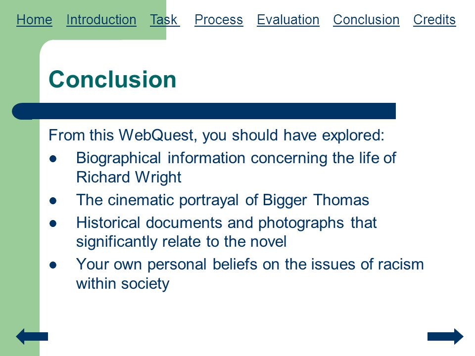 Conclusion From this WebQuest, you should have explored: