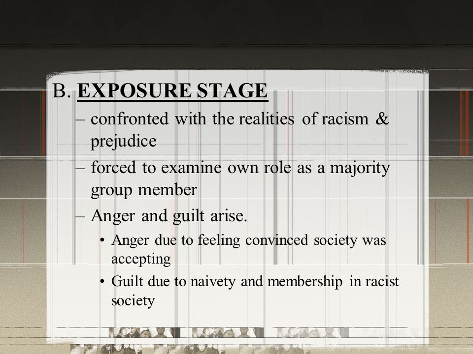 B. EXPOSURE STAGE confronted with the realities of racism & prejudice