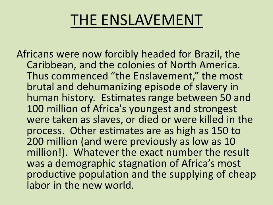 THE ENSLAVEMENT