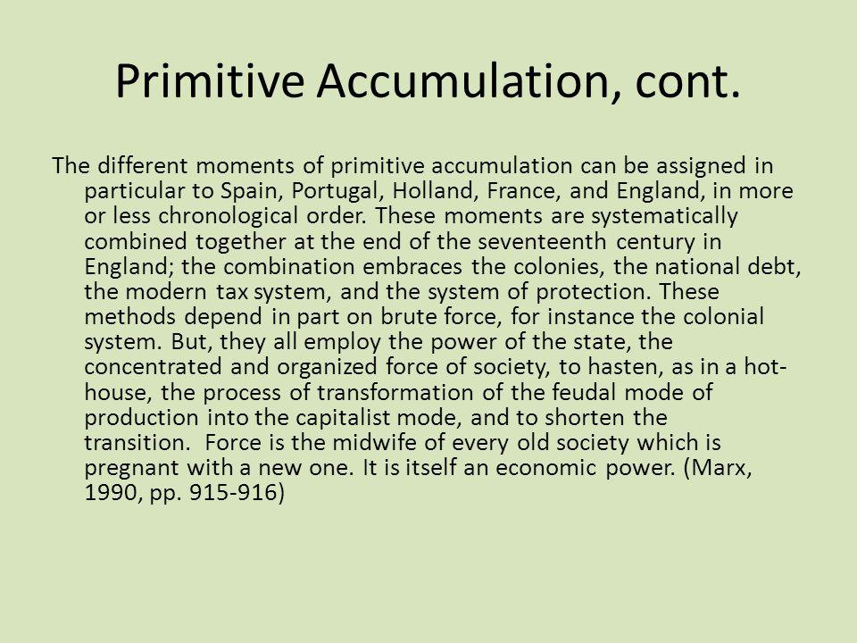 Primitive Accumulation, cont.