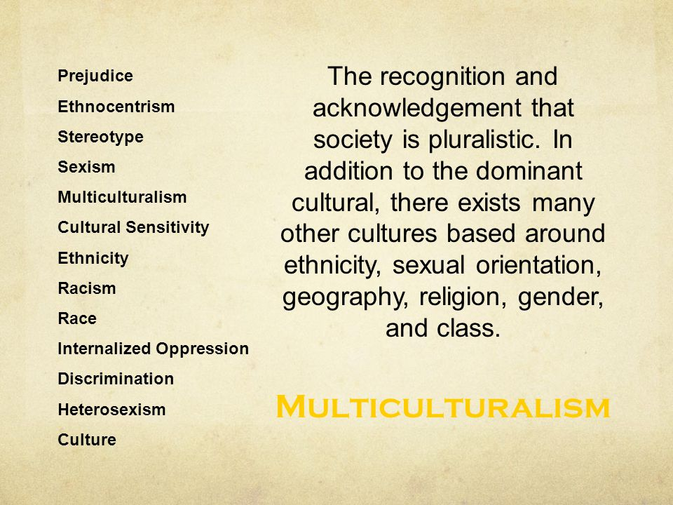 The recognition and acknowledgement that society is pluralistic
