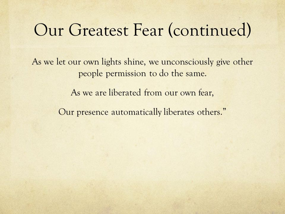 Our Greatest Fear (continued)