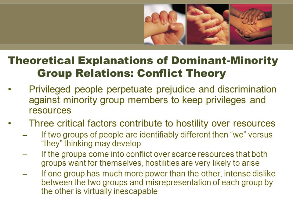 Theoretical Explanations of Dominant-Minority Group Relations: Conflict Theory
