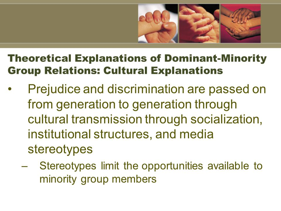 Theoretical Explanations of Dominant-Minority Group Relations: Cultural Explanations
