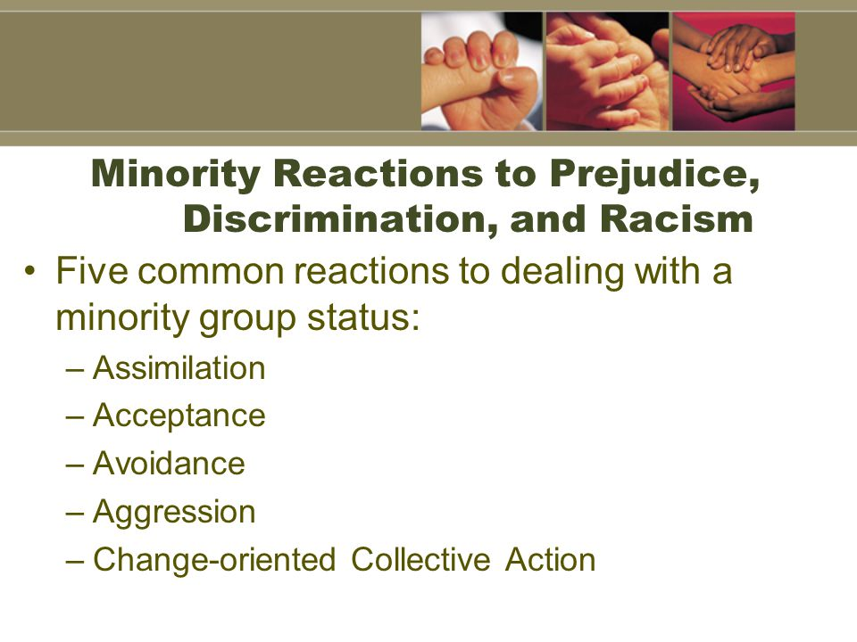 Minority Reactions to Prejudice, Discrimination, and Racism