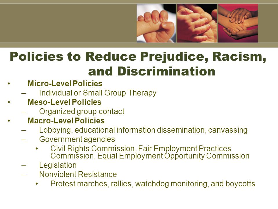 Policies to Reduce Prejudice, Racism, and Discrimination