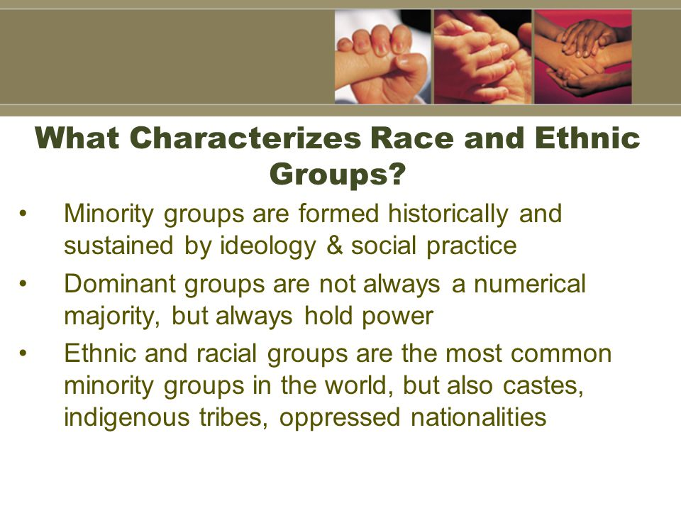 What Characterizes Race and Ethnic Groups