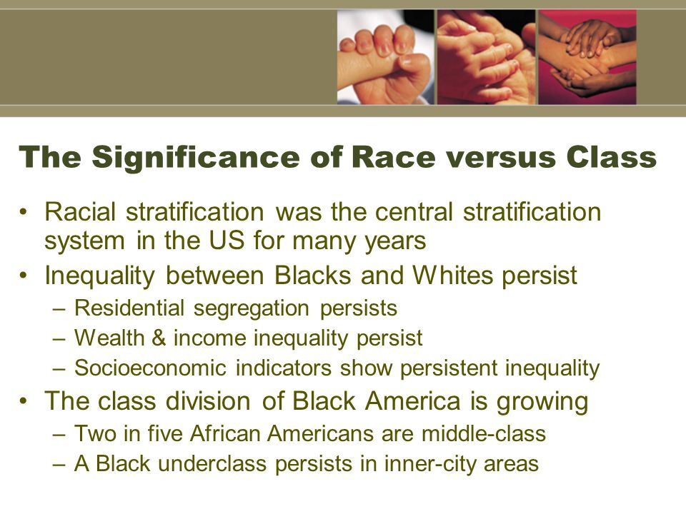 The Significance of Race versus Class