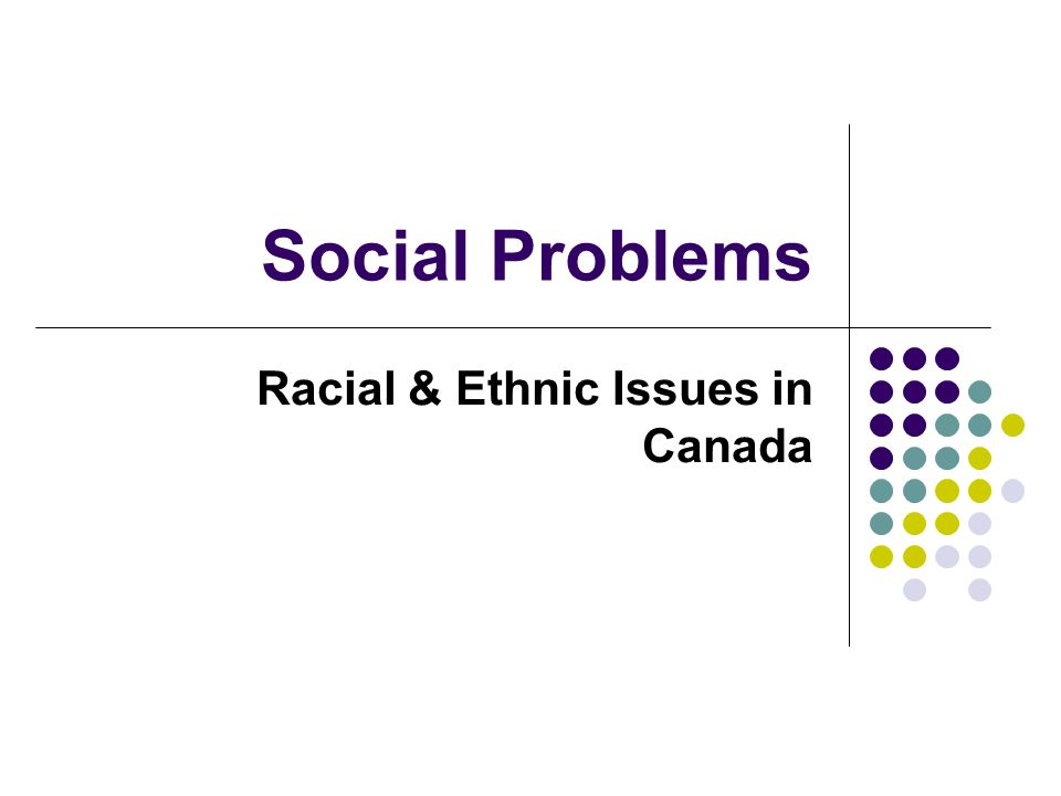 Racial & Ethnic Issues in Canada