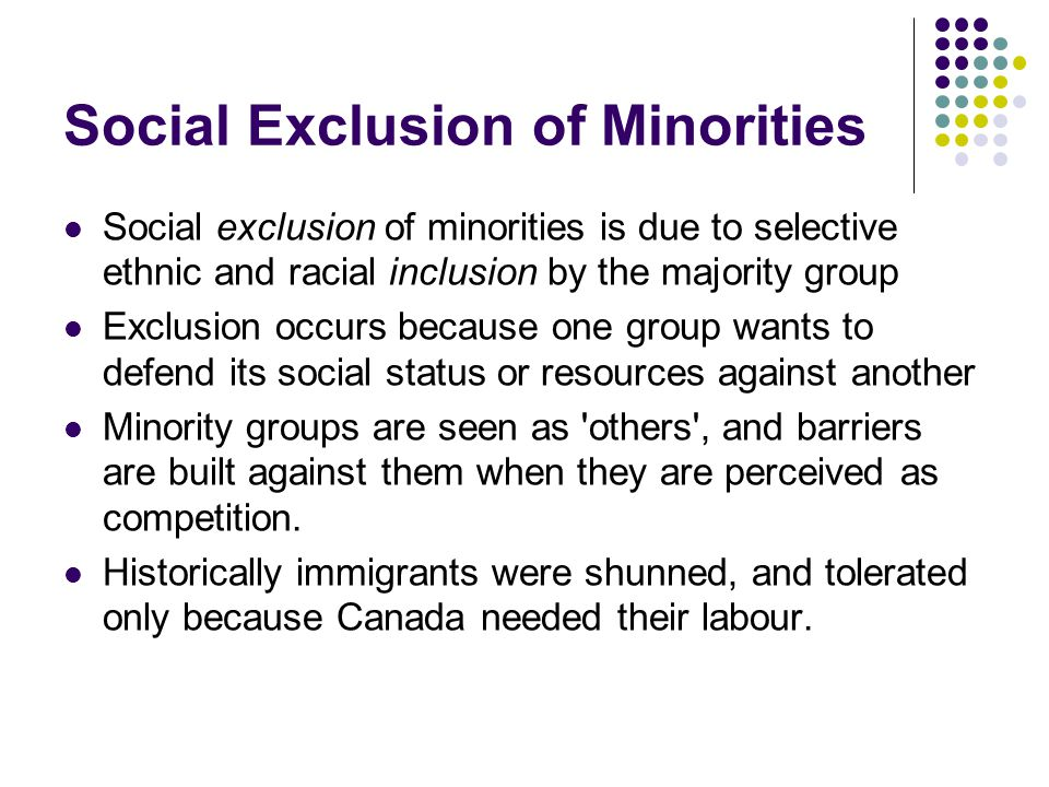 an evaluation of the ideology surrounding social exclusion The causes of social exclusion trace back to the economic and social changes in economies as our society speeds forward to new technological and economic heights, it elevates some people and leaves others behind.
