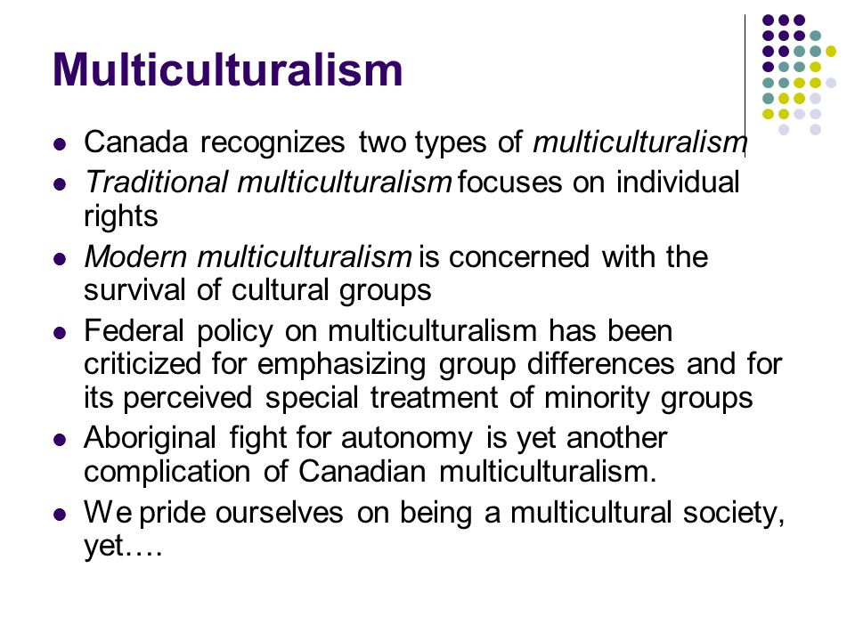 minority group and multiculturalism 2 essay An ethnic group, or an ethnicity, is a category of people who identify with each other based on similarities such as common ancestry, language, society, culture or nation.