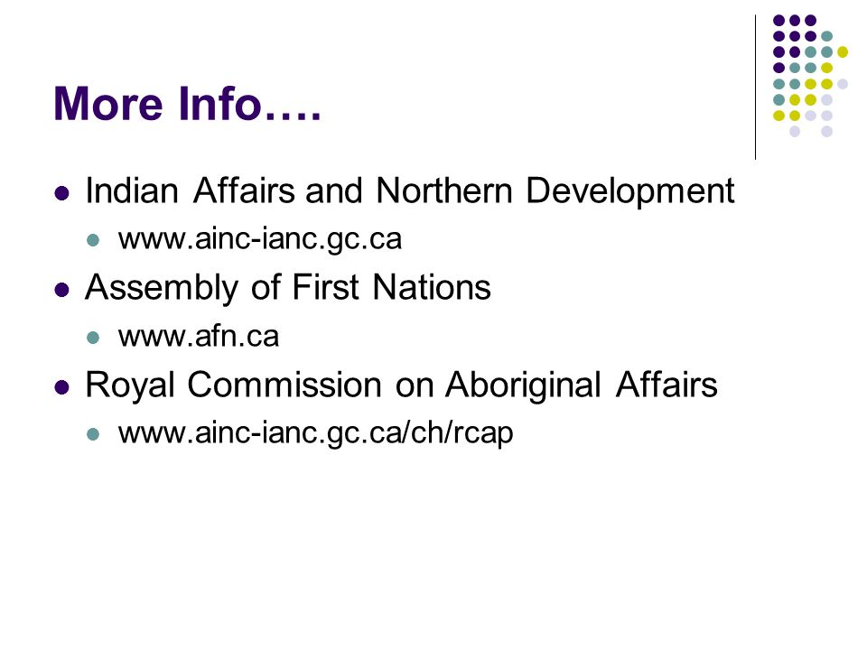 More Info…. Indian Affairs and Northern Development