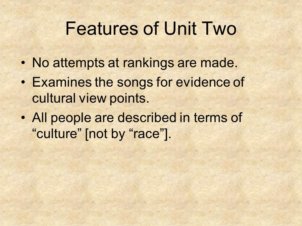 Features of Unit Two No attempts at rankings are made.