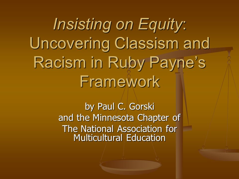 Insisting on Equity: Uncovering Classism and Racism in Ruby Payne's Framework