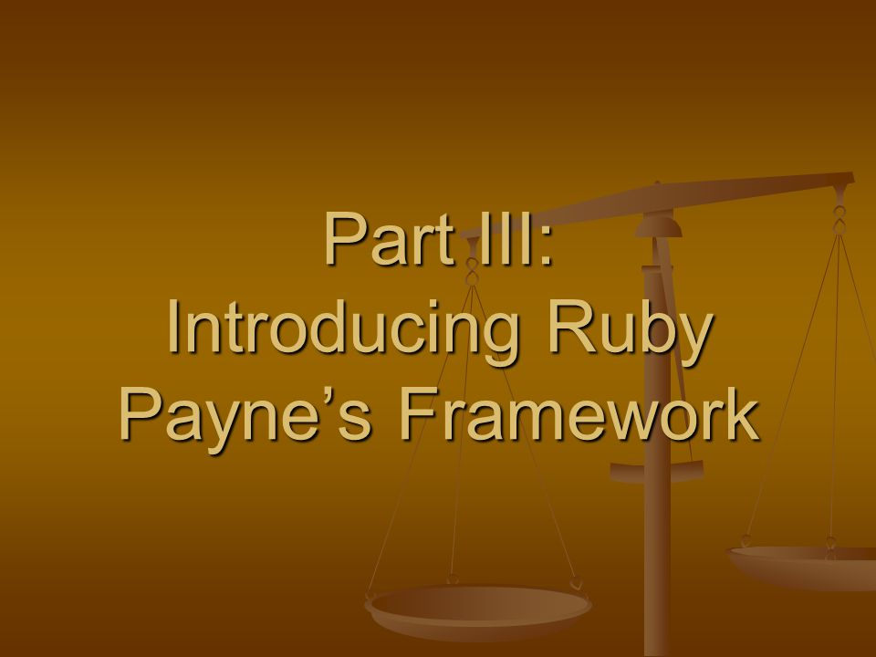 Part III: Introducing Ruby Payne's Framework
