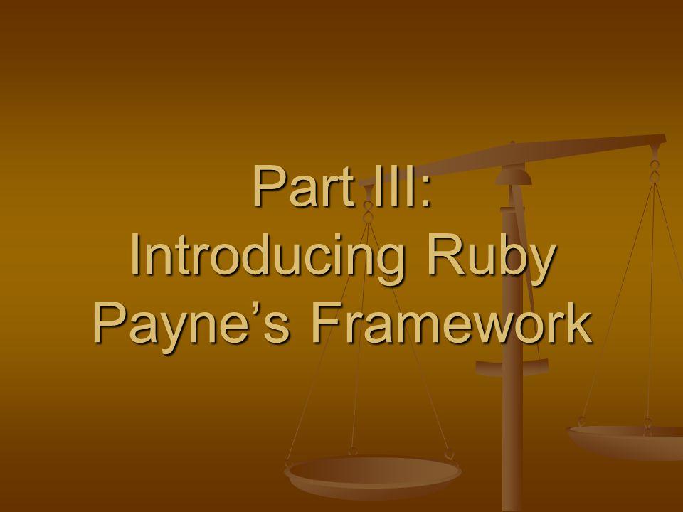 Part III: Introducing Ruby Payne's Framework