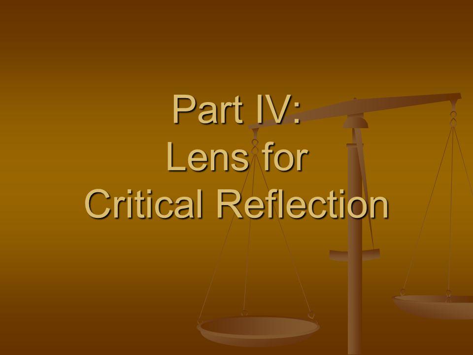 Part IV: Lens for Critical Reflection