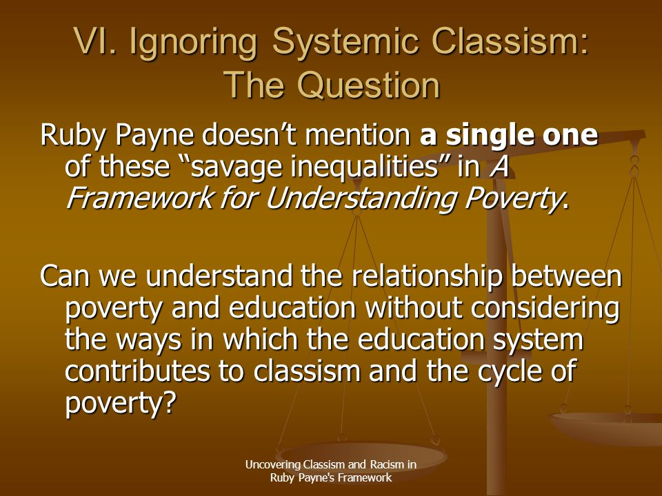 VI. Ignoring Systemic Classism: The Question