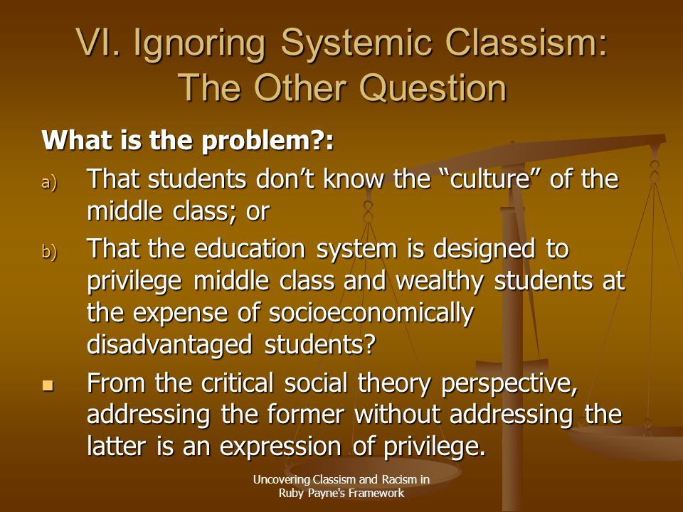 VI. Ignoring Systemic Classism: The Other Question