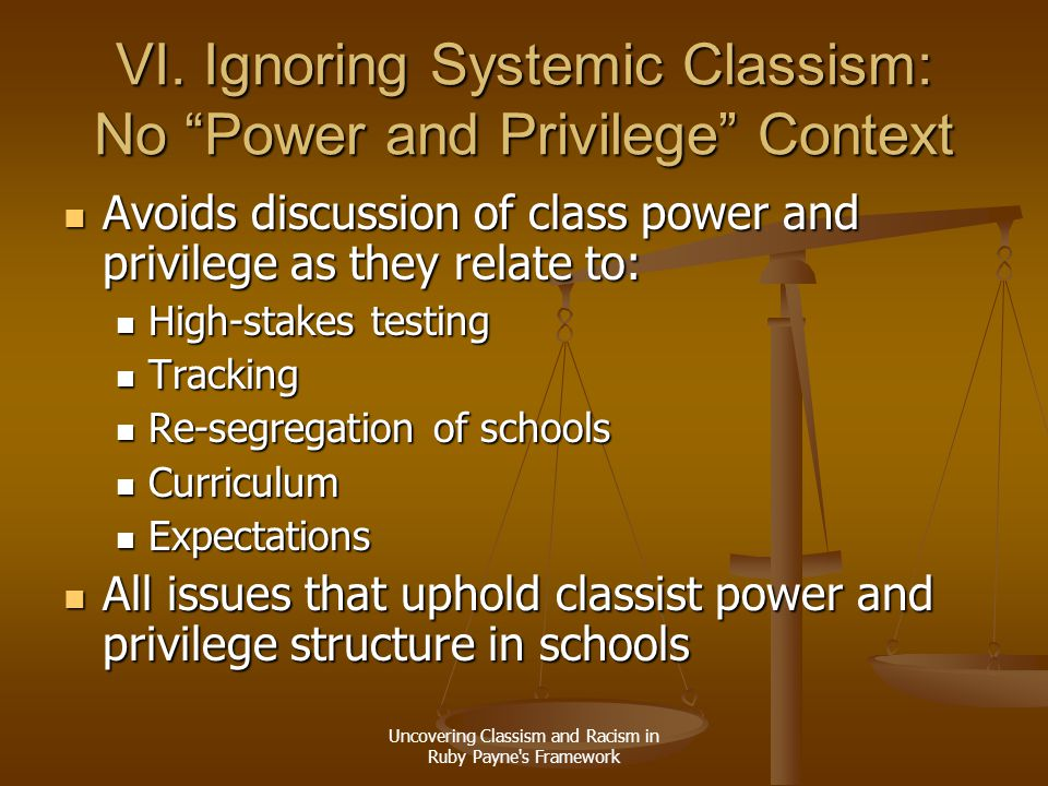 VI. Ignoring Systemic Classism: No Power and Privilege Context