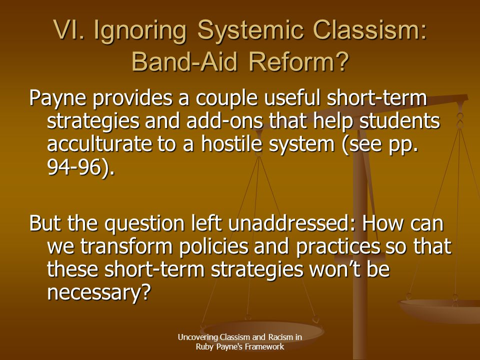 VI. Ignoring Systemic Classism: Band-Aid Reform