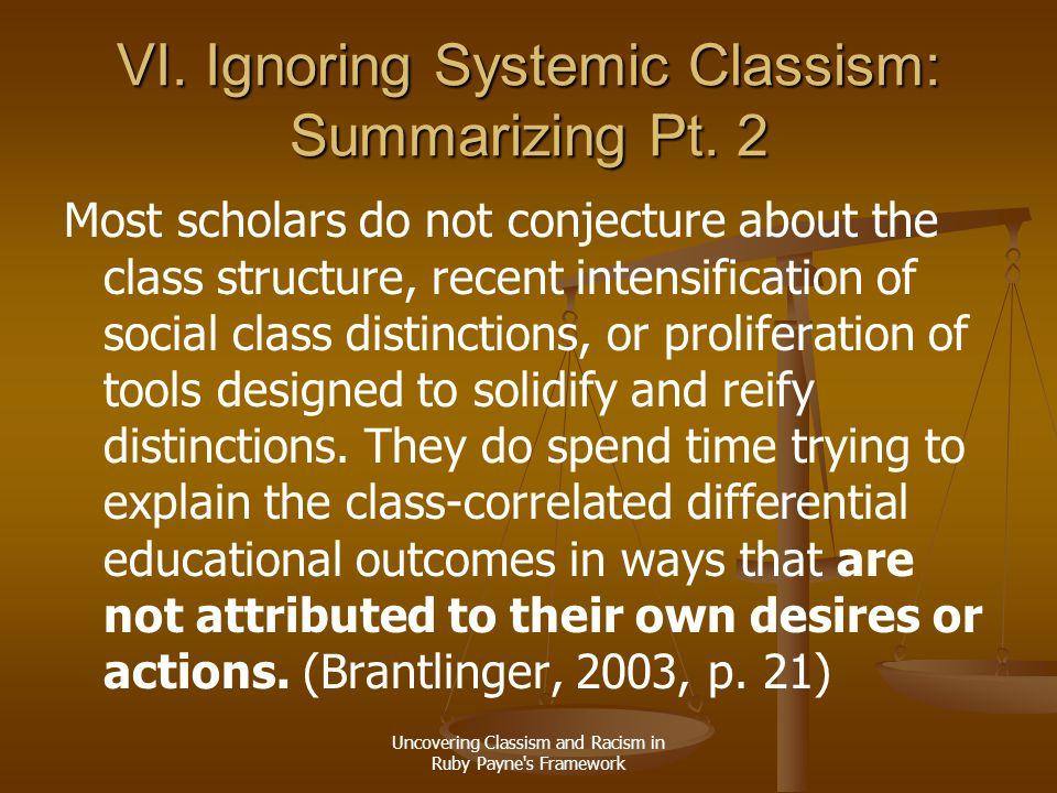 VI. Ignoring Systemic Classism: Summarizing Pt. 2