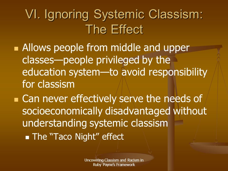 VI. Ignoring Systemic Classism: The Effect