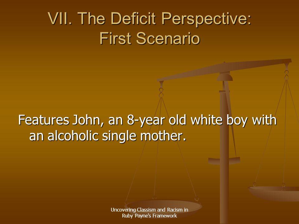 VII. The Deficit Perspective: First Scenario