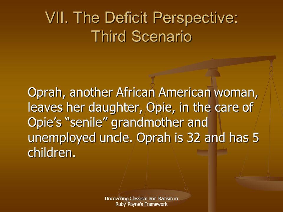 VII. The Deficit Perspective: Third Scenario