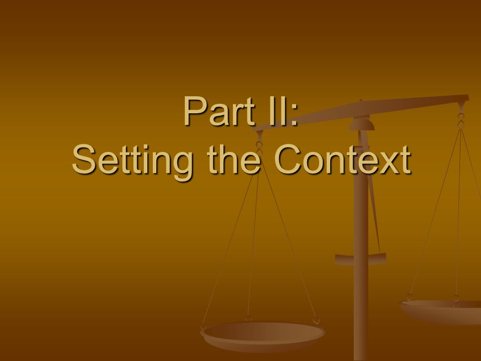Part II: Setting the Context