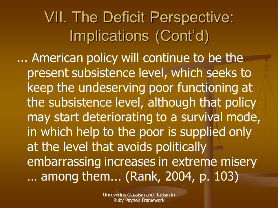 VII. The Deficit Perspective: Implications (Cont'd)
