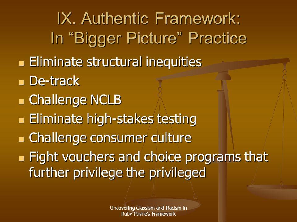 IX. Authentic Framework: In Bigger Picture Practice