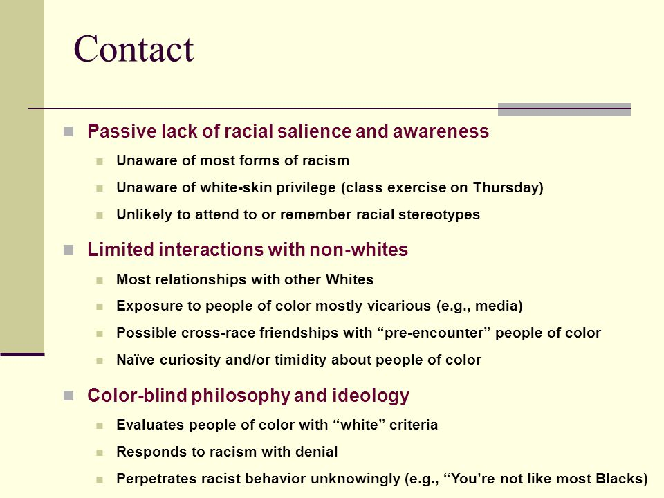 Contact Passive lack of racial salience and awareness