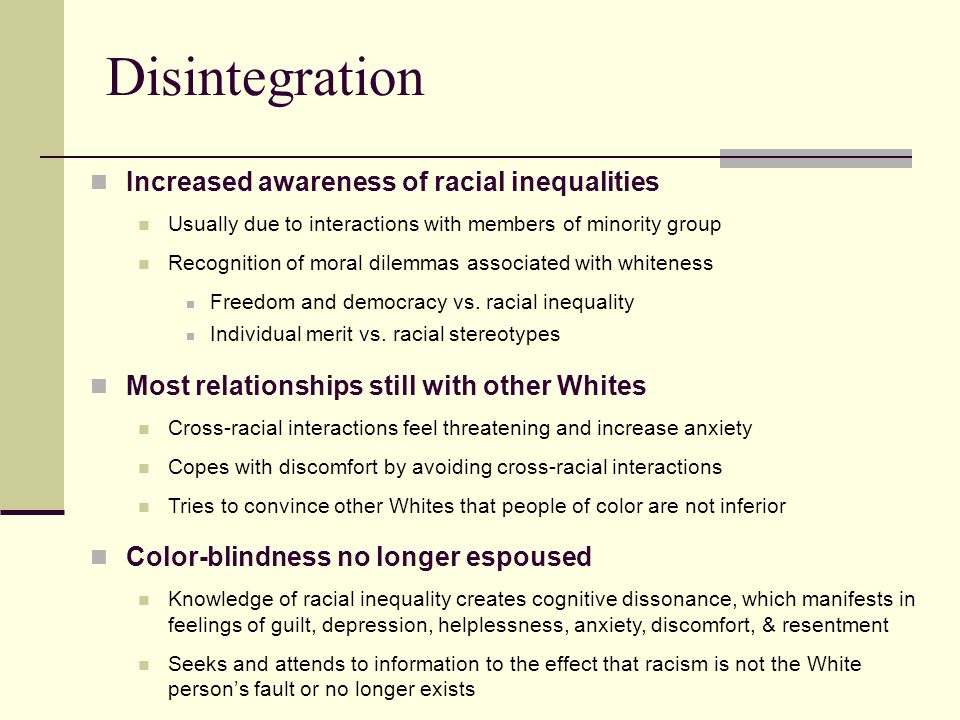Disintegration Increased awareness of racial inequalities