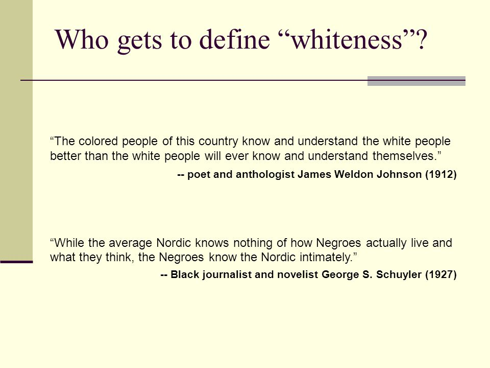 Who gets to define whiteness