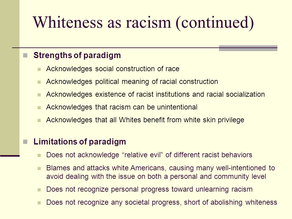 Whiteness as racism (continued)