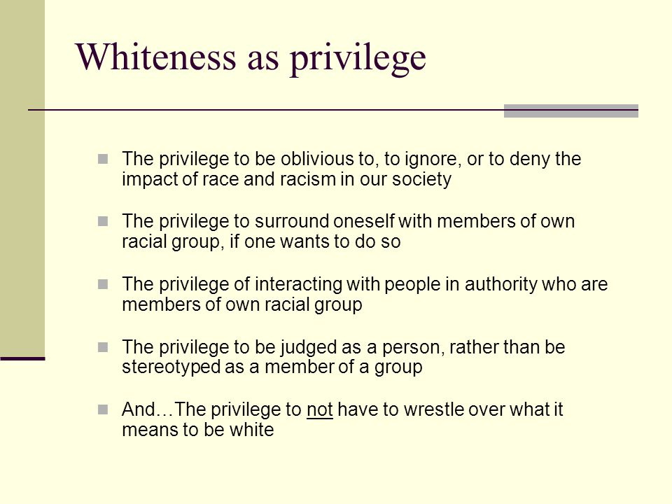 Whiteness as privilege