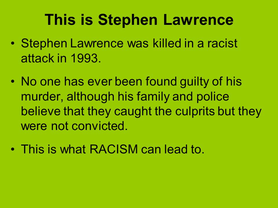This is Stephen Lawrence