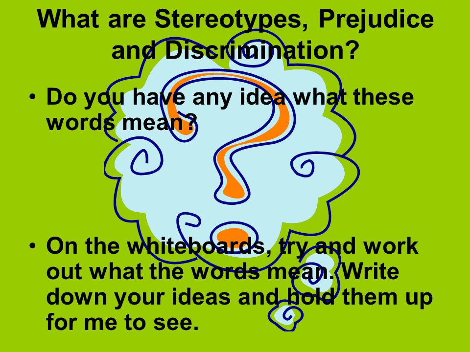 What are Stereotypes, Prejudice and Discrimination
