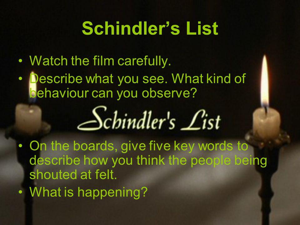 Schindler's List Watch the film carefully.